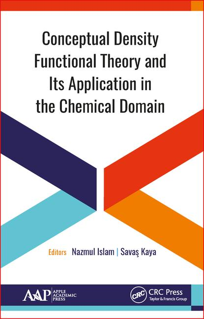 Conceptual Density Functional Theory and Its Application in the Chemical Domain book cover