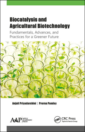 Biocatalysis and Agricultural Biotechnology: Fundamentals, Advances, and Practices for a Greener Future book cover