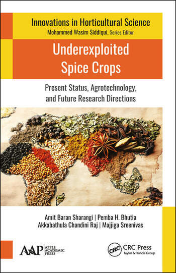 Underexploited Spice Crops Present Status, Agrotechnology, and Future Research Directions book cover