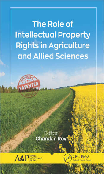 The Role of Intellectual Property Rights in Agriculture and Allied Sciences book cover