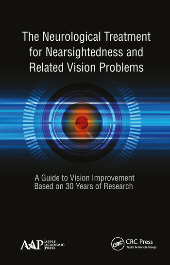 The Neurological Treatment for Nearsightedness and Related Vision Problems A Guide to Vision Improvement Based on 30 Years of Research book cover