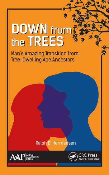 Down from the Trees Man's Amazing Transition from Tree-Dwelling Ape Ancestors book cover