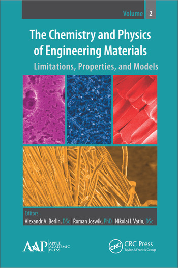 The Chemistry and Physics of Engineering Materials Limitations, Properties, and Models book cover