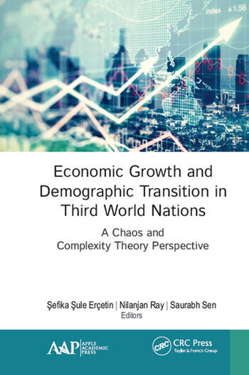 Economic Growth and Demographic Transition in Third World Nations A Chaos and Complexity Theory Perspective book cover