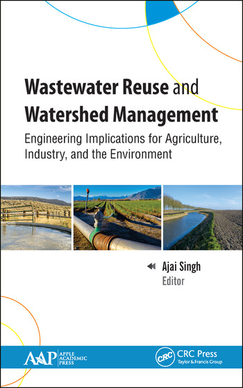 Wastewater Reuse and Watershed Management Engineering Implications for Agriculture, Industry, and the Environment book cover