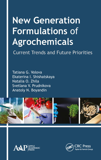 New Generation Formulations of Agrochemicals Current Trends and Future Priorities book cover
