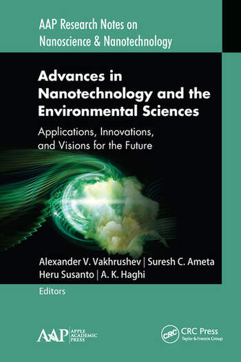 Advances in Nanotechnology and the Environmental Sciences Applications, Innovations, and Visions for the Future book cover