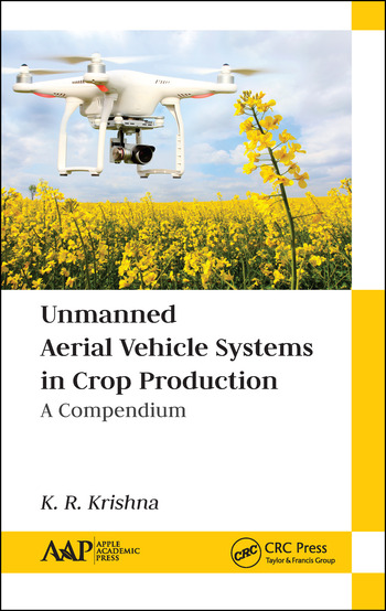Unmanned Aerial Vehicle Systems in Crop Production A Compendium book cover
