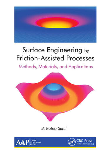 Surface Engineering by Friction-Assisted Processes Methods, Materials, and Applications book cover