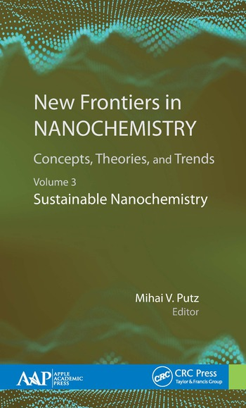 New Frontiers in Nanochemistry: Concepts, Theories, and Trends Volume 3: Sustainable Nanochemistry book cover