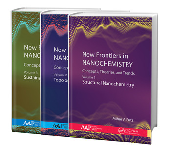 New Frontiers in Nanochemistry: Concepts, Theories, and Trends, 3-Volume Set Volume 1: Structural Nanochemistry; Volume 2: Topological Nanochemistry; Volume 3: Sustainable Nanochemistry book cover