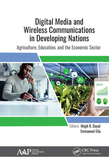 Digital Media and Wireless Communications in Developing Nations Agriculture, Education, and the Economic Sector book cover