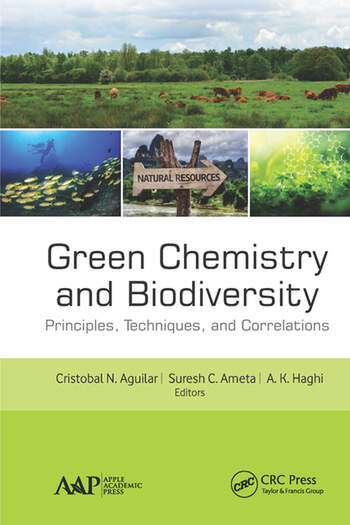 Green Chemistry and Biodiversity Principles, Techniques, and Correlations book cover