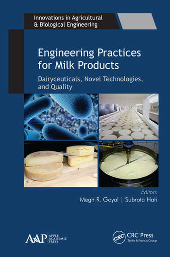 Engineering Practices for Milk Products Dairyceuticals, Novel Technologies, and Quality book cover