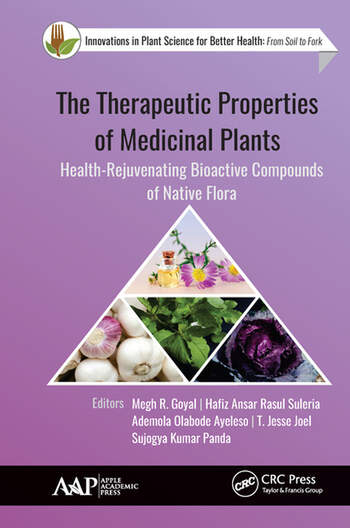 The Therapeutic Properties of Medicinal Plants Health-Rejuvenating Bioactive Compounds of Native Flora book cover