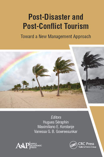 Post-Disaster and Post-Conflict Tourism Toward a New Management Approach book cover