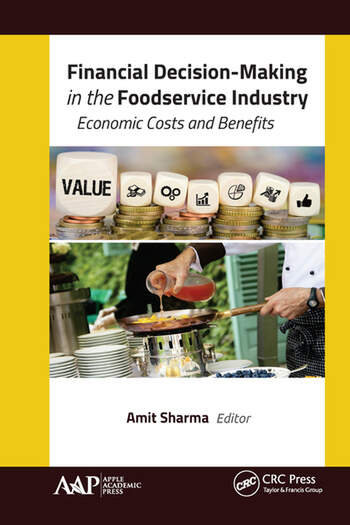 Financial Decision-Making in the Foodservice Industry Economic Costs and Benefits book cover