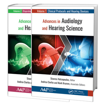 Advances in Audiology and Hearing Science (2-volume set) Volume 1: Clinical Protocols and Hearing Devices Volume 2: Otoprotection, Regeneration, and Telemedicine book cover