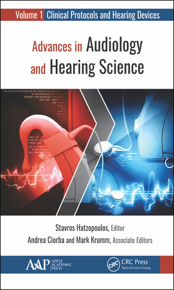 Advances in Audiology and Hearing Science Volume 1: Clinical Protocols and Hearing Devices book cover