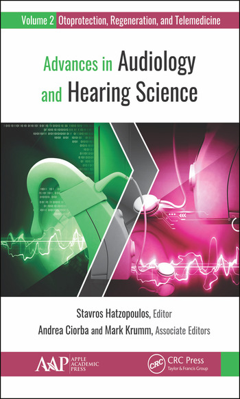 Advances in Audiology and Hearing Science Volume 2: Otoprotection, Regeneration, and Telemedicine book cover