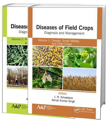 Diseases of Field Crops Diagnosis and Management, 2-Volume Set Volume 1: Cereals, Small Millets, and Fiber Crops Volume 2: Pulses, Oil Seeds, Narcotics, and Sugar Crops book cover