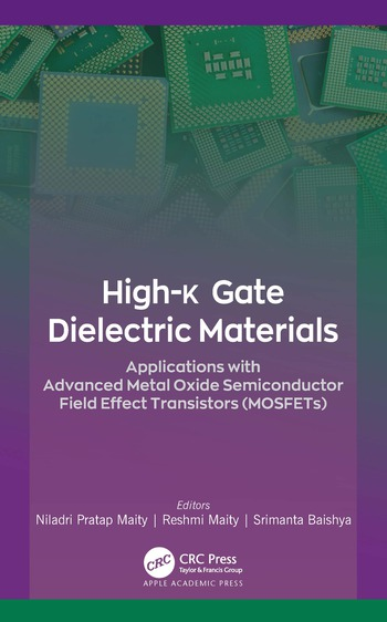 High-k Gate Dielectric Materials Applications with Advanced Metal Oxide Semiconductor Field Effect Transistors (MOSFETs) book cover