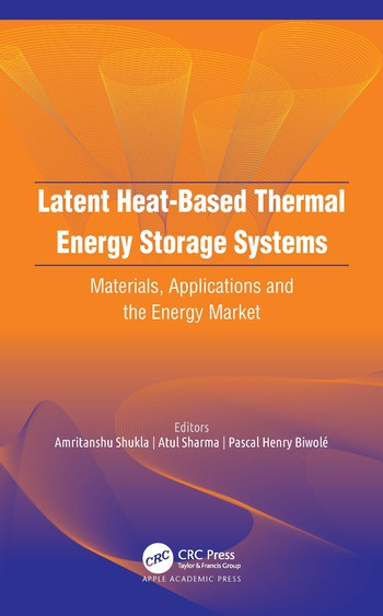 Latent Heat-Based Thermal Energy Storage Systems Materials, Applications, and the Energy Market book cover