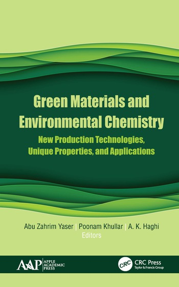 Green Materials and Environmental Chemistry New Production Technologies, Unique Properties, and Applications book cover