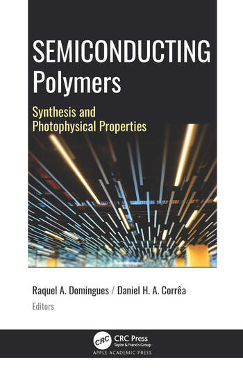 Semiconducting Polymers Synthesis and Photophysics Properties book cover