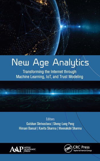 New Age Analytics Transforming the Internet through Machine Learning, IoT, and Trust Modeling book cover