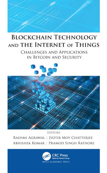Blockchain Technology and the Internet of Things Challenges and Applications in Bitcoin and Security book cover