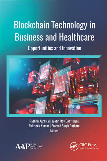 Blockchain Technology in Business and Healthcare Opportunities and Innovation book cover