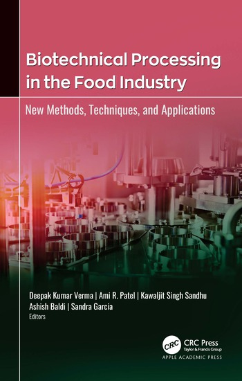 Biotechnical Processing in the Food Industry New Methods, Techniques, and Applications book cover