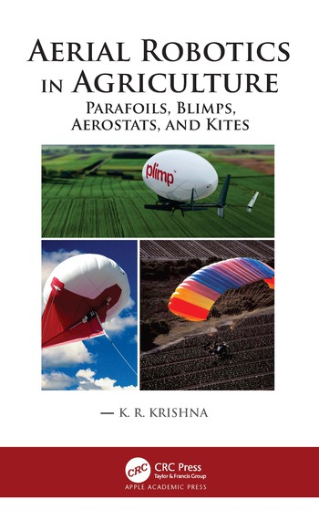 Aerial Robotics in Agriculture Parafoils, Blimps, Aerostats, and Kites book cover