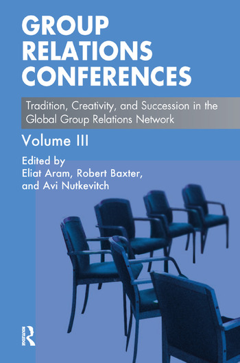 Group Relations Conferences Tradition, Creativity, and Succession in the Global Group Relations Network book cover