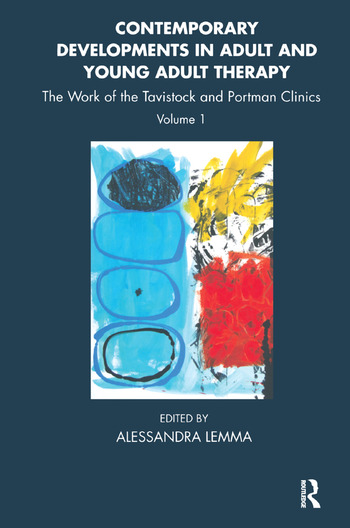 Contemporary Developments in Adult and Young Adult Therapy The Work of the Tavistock and Portman Clinics book cover