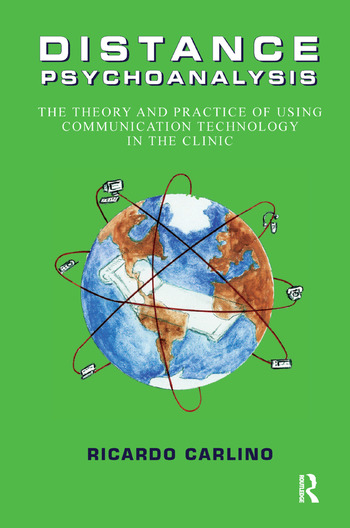 Distance Psychoanalysis The Theory and Practice of Using Communication Technology in the Clinic book cover