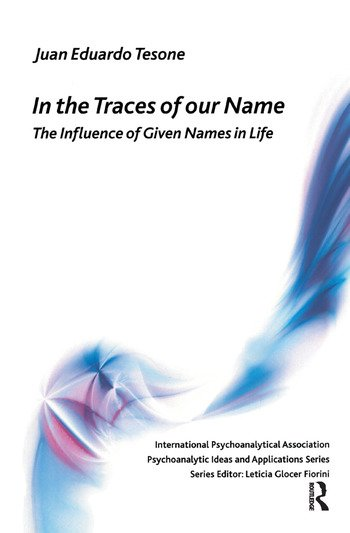In the Traces of our Name The Influence of Given Names in Life book cover