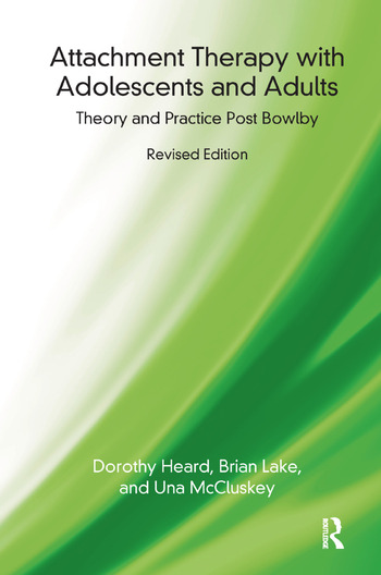 Attachment Therapy with Adolescents and Adults Theory and Practice Post Bowlby book cover