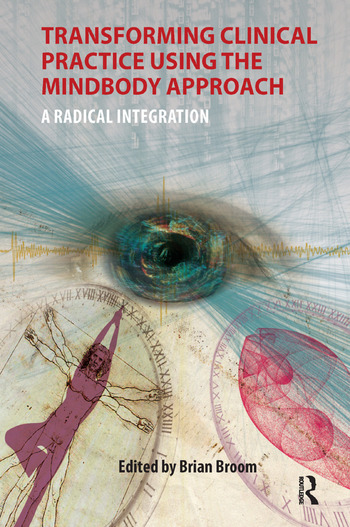 Transforming Clinical Practice Using the MindBody Approach A Radical Integration book cover