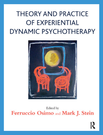 Theory and Practice of Experiential Dynamic Psychotherapy book cover