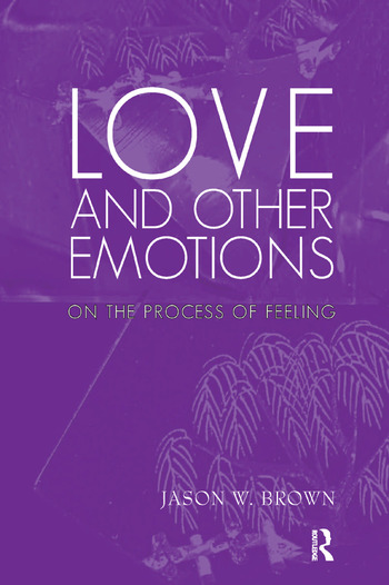 Love and Other Emotions On the Process of Feeling book cover