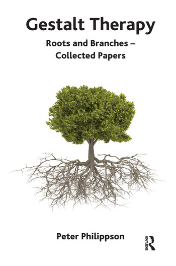 Gestalt Therapy Roots and Branches - Collected Papers book cover