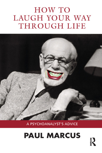 How to Laugh Your Way Through Life A Psychoanalyst's Advice book cover