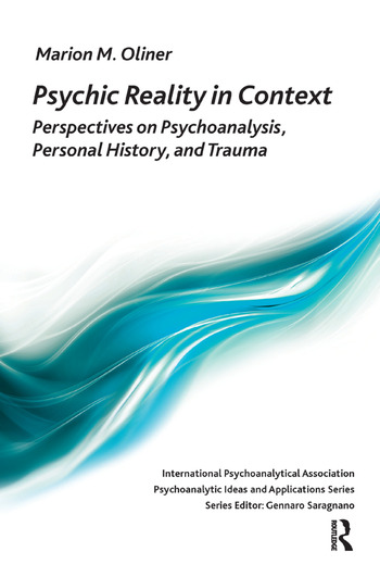 Psychic Reality in Context Perspectives on Psychoanalysis, Personal History, and Trauma book cover