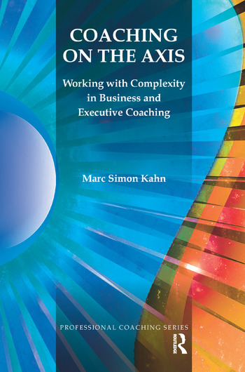 Coaching on the Axis Working with Complexity in Business and Executive Coaching book cover