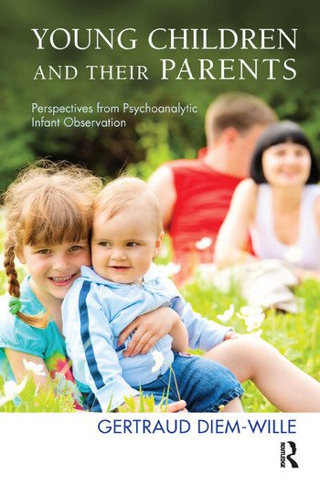 Young Children and their Parents Perspectives from Psychoanalytic Infant Observation book cover