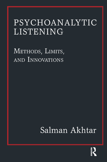 Psychoanalytic Listening Methods, Limits, and Innovations book cover