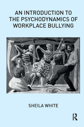 An Introduction to the Psychodynamics of Workplace Bullying book cover
