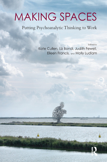Making Spaces Putting Psychoanalytic Thinking to Work book cover